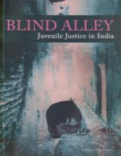 Blind Alley Juvenile Justice in India