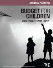 Budget for Children in Andhra Pradesh 2007-2008 to 2011-2012