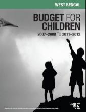 Budget for Children in West Bengal 2007-2008 to 2011-2012