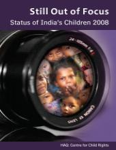 Still Out of Focus: Status of India's Children – 2008