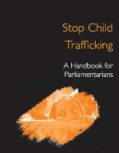 Stop Child Trafficking A Handbook for Parliamentarians
